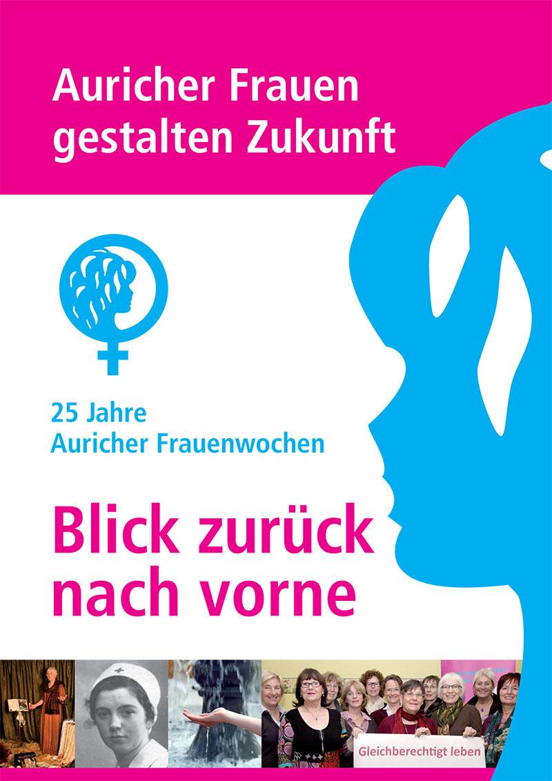 Cover der Broschüre: Auricher Frauen gestalten Zukunft - 25 Jahre Auricher Frauen - Blick zurück nach vorne